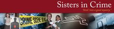 Sisters in Crime - Sisters in Crime (SinC) is an international organization founded in 1986 to promote the professional development and advancement of women writing crime fiction.