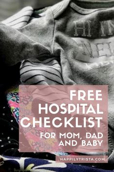 free hospital bag checklist for mom, dad and baby | happily trista | don't forget a thing for your hospital stay!