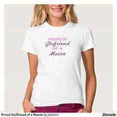 Proud Girlfriend of a Mason T Shirt
