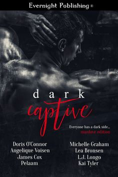 Dark Captive: Manlove Edition by Doris O'Connor… New Books, Good Books, Create Your Own Book, Romance Authors, Man In Love, Dark Side, Book Lovers, Kai, How To Look Better