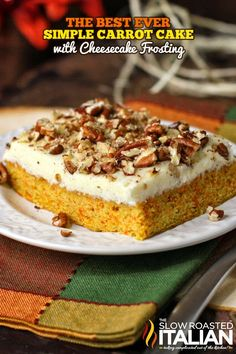 The Best Ever Simple Carrot Cake with Cream Cheese Frosting From @SlowRoasted