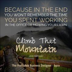 Climb that Mountain...