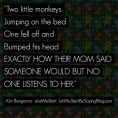 Makes me laugh. My boys were born with springs in their legs, I think. If I had a dollar for every time I've had to tell them to stop jumping!