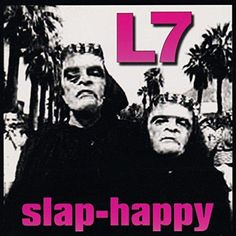 L7 - Slap-Happy