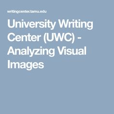 University Writing Center (UWC) - Analyzing Visual Images