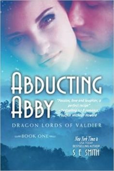 Abducting Abby (Dragon Lords of Valdier Book 1) - Kindle edition by S. E. Smith. Romance Kindle eBooks @ Amazon.com.