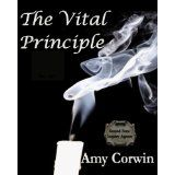 The Vital Principle (Second Sons Inquiry Agency Mystery) (Kindle Edition)By Amy Corwin