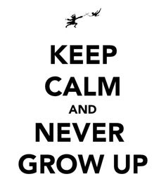 <3 Never grow up. Old is a state of mind