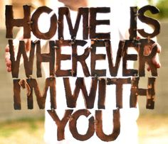 Home Is Wherever I'm With You Travel Rustic by GrizzlyCustomSteel