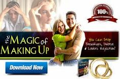 DOWNLOAD MAGIC OF MAKING UP AND GET YOUR EX BACK!