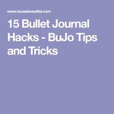 15 Bullet Journal Hacks - BuJo Tips and Tricks