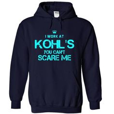 You cant scare me - I Work At Kohls - #shirt hair #tee party. OBTAIN => https://www.sunfrog.com/Funny/You-can-NavyBlue-13058889-Hoodie.html?68278