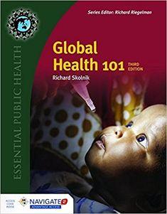Global Health 101 (Essential Public Health) by Richard Skolnik - Jones & Bartlett Learning - Kids Science Textbook, New Books, Good Books, Electronic Books, Book Categories, Kids Health, Health Book, Cat Health, Teen