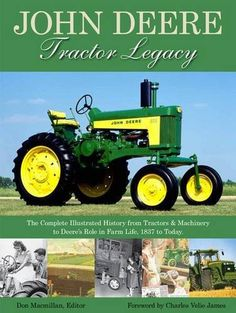 John Deere Tractor Legacy: The Complete Illustrated History from Tractors and #Machinery to Deere's Role in Farm Life, 1837 to Today/