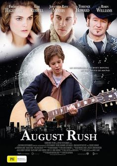 August Rush - This is a great movie. It's like a family movie & chick-flick combined, both of which are my favorite kinds of movies!! :)