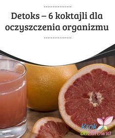 #Detoks – 6 koktajli dla oczyszczenia #organizmu  Aby pozbyć się nadmiaru toksyn z naszego organizmu musisz #zoptymalizować pracę organów, które odpowiadają za jego oczyszczanie. Przeprowadzając detoks, szybko zauważysz, że poprawia się Twój stan zdrowia. Dostrzeżesz zmiany zarówno na #poziomie wewnętrznym, jak i na zewnątrz. Detox Drinks, Grapefruit, Party, Recipes, Food, Diet, Recipies, Essen, Parties