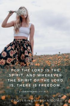 for the lord is the spirit, and wherever the spirit of the lord is, there is freedom. - 2 Corinthians 3:17 NL:T