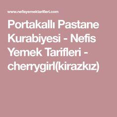 Portakallı Pastane Kurabiyesi - Nefis Yemek Tarifleri - cherrygirl(kirazkız)