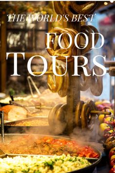 Components of a good food tour and a list of suggested food tours by continent.
