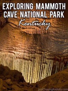 Exploring Mammoth Cave National Park, Kentucky | Just Chasing Rabbits
