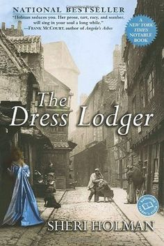 "The Dress Lodger by Sheri Holman. Pinner writes: ""Set during London's cholera outbreak in 1831, the story follows a young prostitute, her baby with a rare heart defect (ectopia cordis), and the young doctor who would risk anything to make a name for himself in the medical community. London at its seediest."""