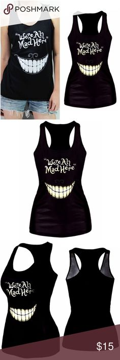 """Alice in Wonderland """"We're All Mad Here"""" Tank NWTs Alice in Wonderland & Disney fans will love this cute tank top! """"We're all mad here"""" is written on the front with a Cheshire Cat grin! The tank top material is swimsuit type stretch, so fits a women's small to large.  Material is spandex and polyester. New with tags! ☠ Tops Tank Tops"""
