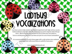 Vocal Exploration/Singing Visual Aids: Ladybugs from The Bulletin Board Lady on TeachersNotebook.com -  (16 pages)  - Use this kit to help your students explore their voices. Have students vocalize the pictures by humming, or singing a syllable. Follow the path of the ladybugs as they escape from the jar.. Print it and use it during each class period or as a music workst