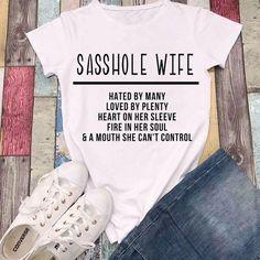 Sasshole Wife SVG cut file for cricut or silhouette Digital Vinyl Shirts, Mom Shirts, Cute Shirts, Funny Shirts, Sarcastic Shirts, Funny Sarcastic, Family Shirts, Vinyl Designs, Shirt Designs
