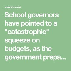 """School governors have pointed to a """"catastrophic"""" squeeze on budgets, as the government prepares to introduce a new funding formula for schools."""