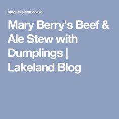 Mary Berry's Beef & Ale Stew with Dumplings | Lakeland Blog
