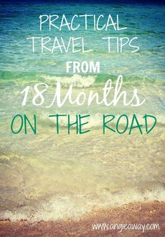 Practical travel tips from 18 months of nomadic living