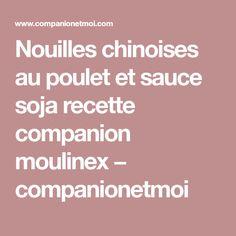 Nouilles chinoises au poulet et sauce soja recette companion moulinex − companionetmoi