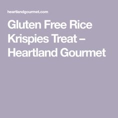 Gluten Free Rice Krispies Treat – Heartland Gourmet