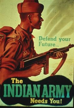 Recruitment poster for the British Indian Army. India provided the largest volunteer army in history during World War 2.