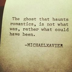 """""""... what could have been"""" -Michael Xavier"""