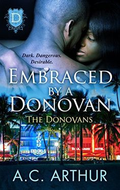 Embraced By A Donovan (The Donovans) by A.C. Arthur, http://www.amazon.com/dp/B00Y3I7QJS/ref=cm_sw_r_pi_dp_v20Bvb01DSJ59