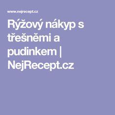 Rýžový nákyp s třešněmi a pudinkem | NejRecept.cz