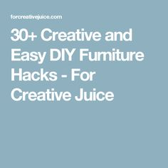 30+ Creative and Easy DIY Furniture Hacks - For Creative Juice