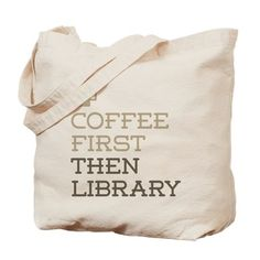 Coffee First Then Library Canvas Tote Bag