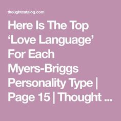 Here Is The Top 'Love Language' For Each Myers-Briggs Personality Type | Page 15 | Thought Catalog
