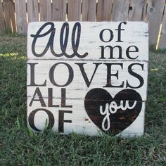All Of Me Loves All Of You 12x12 Distressed