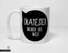 """Geschenk für den Bruder: schlichte Kaffeetasse mit dem Spruch """"Okayster Bruder der Welt"""" / present for your brother: white coffee cup with a funny quote made by claus-peter-2 via DaWanda.com"""