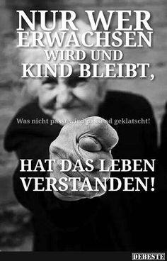 Nur wer Erwachsen wird und Kind bleibt.. | DEBESTE.de, Lustige Bilder, Sprüche, Witze und Videos