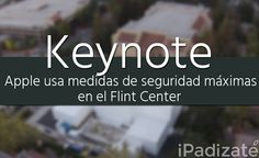 Máxima Seguridad en el Flint Center para la Keynote del iPhone 6