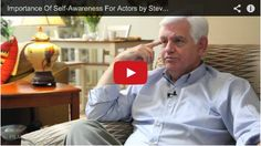 Importance Of #Self-Awareness For #Actors by Steve Tom via http://Filmcourage.com. More video interviews at https://www.youtube.com/user/filmcourage #actingtips
