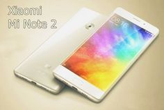 Xiaomi Mi Note 2, The Samsung Galaxy S7 Edge Killer Launched in China coming soon to India. Xiaomi Mi Note 2 price, specifications