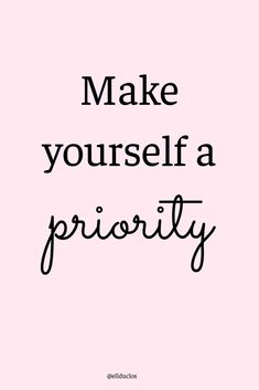 Make yourself a priority. The secret to overcoming feelings of low self worth. Self love quotes. #selflovequotes #selflove #quotes #wordstoliveby #selfcareideas #happinessquotes #quotesforlife #motivationalquotes