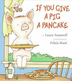 The Hardcover of the Si le das un panqueque a una cerdita (If You Give a Pig a Pancake) by Laura Numeroff, Felicia Bond, Felicia Bond Laura Numeroff, Bond, Children's Literature, Thing 1, Book Activities, Preschool Books, Preschool Ideas, Educational Activities, Thoughts