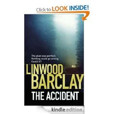 Just finished reading The Accident. I love Linwood Barclay, but didn't warm to these characters much