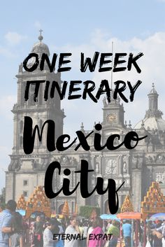 A One Week Mexico City Itinerary | What to do in Mexico City